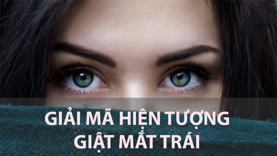 Tìm hiểu hiện tượng giật mắt trái tốt hay xấu