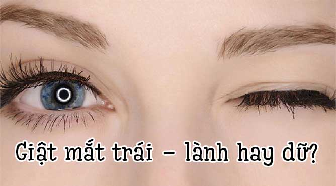 Mắt trái giật nữ và những điềm báo xung quanh hiện tượng này
